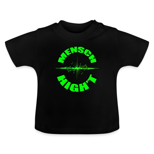 Mensch High't - Baby T-Shirt