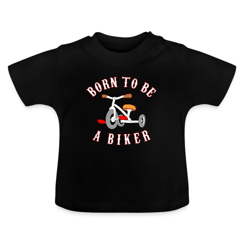 Born to be a biker Dreirad - Baby T-Shirt
