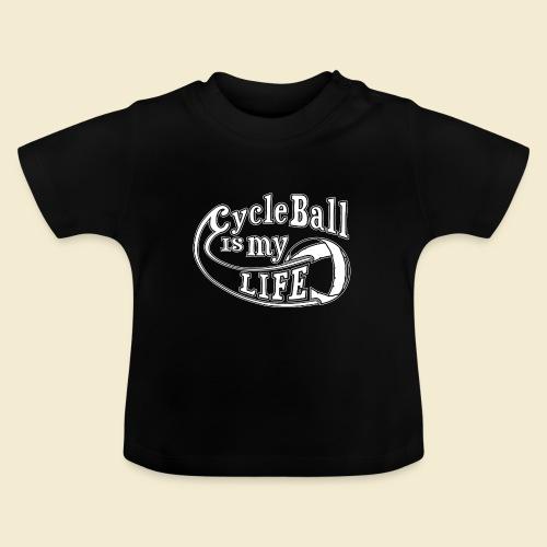Radball   Cycle Ball is my Life - Baby T-Shirt