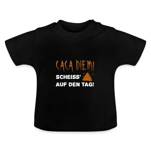 Caca Diem Scheiß auf Tag - Baby T-Shirt
