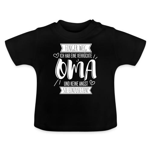 OMA - FINGER WEG! Ich habe eine verrückte OMA - Baby T-Shirt