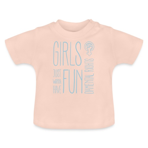 Girls just wanna have fundamental rights - Baby T-Shirt