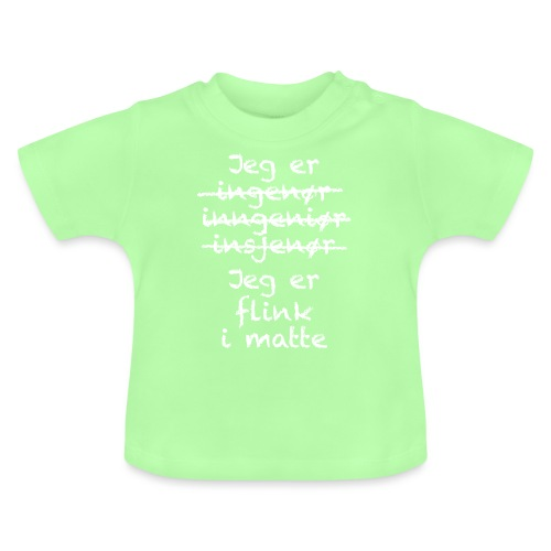 Flink i matte - Baby-T-skjorte
