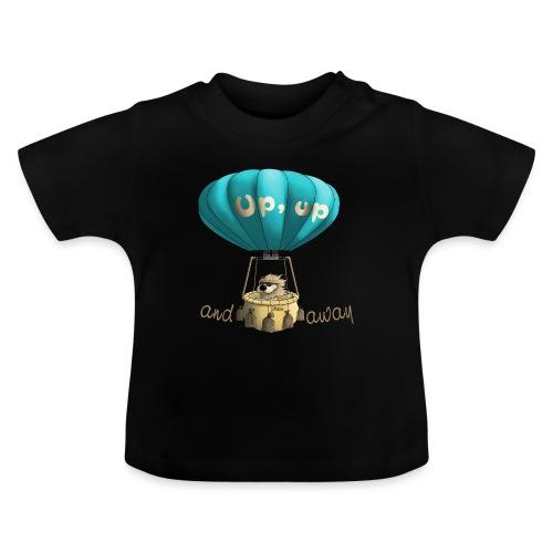 Up up and away - Auf und davon - Baby T-Shirt