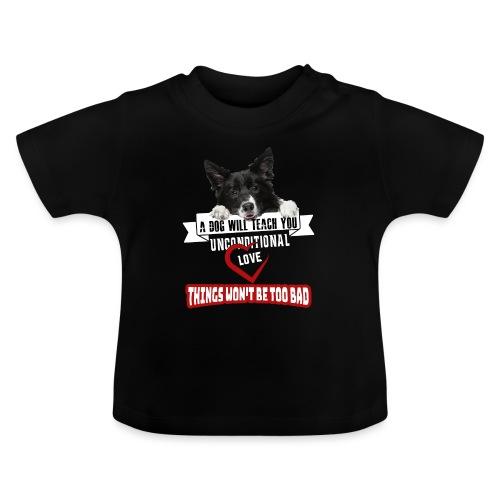 Border Colli Bedingungslose Liebe - Baby T-Shirt