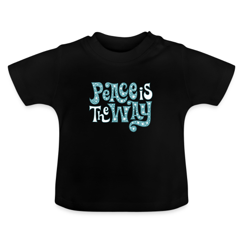 The peace is the way - Baby T-Shirt