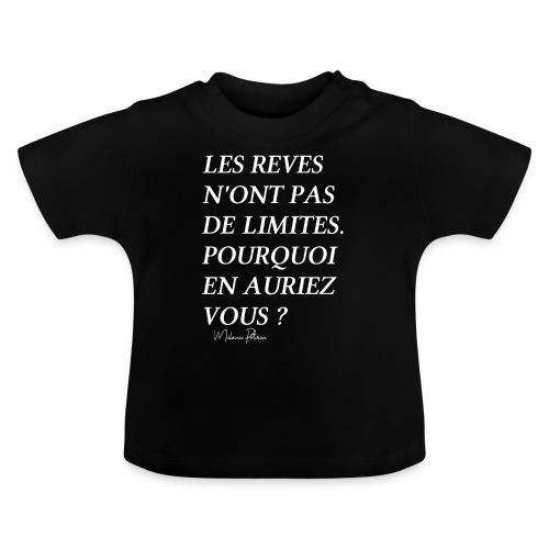LES REVES N'ONT PAS DE LIMITES - T-shirt Bébé