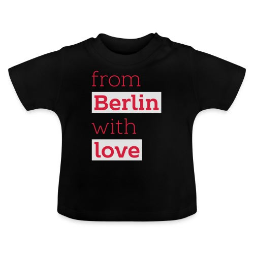 From Berlin with Love - Baby T-Shirt