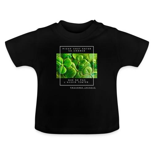 Un Proverbe Chinois, une citation de motivation. - T-shirt Bébé