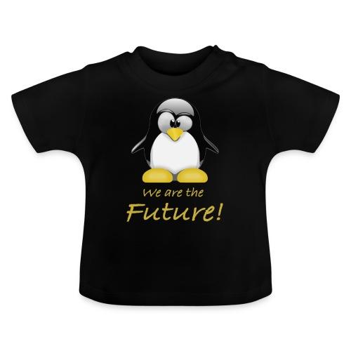 pinguin we are the future - Maglietta per neonato