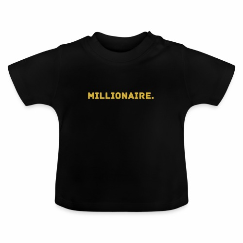 Millionaire. GOLD Edition - Baby T-Shirt