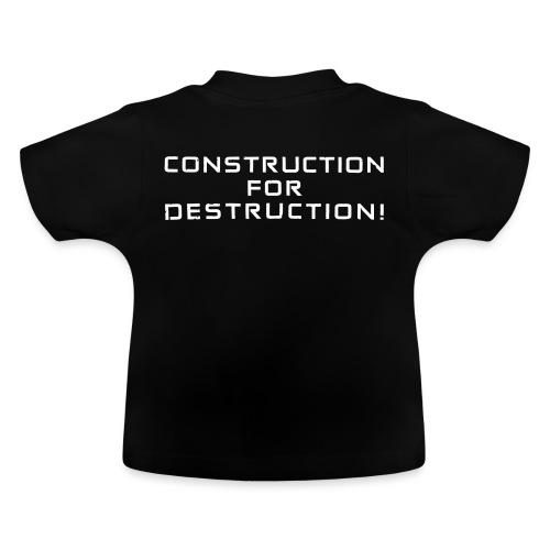 White Negant logo + CONSTRUCTION FOR DESTRUCTION! - Baby T-shirt