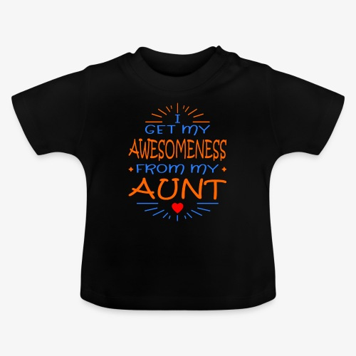 I get my awesomeness from my Aunt Coolste Tante - Baby T-Shirt