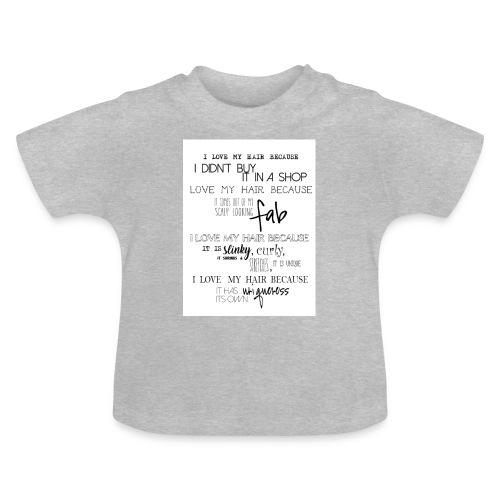 I LOVE MY HAIR - Baby T-Shirt