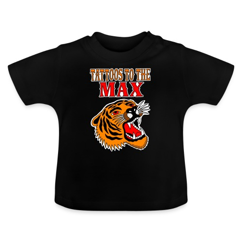 Tattoos to the Max - Tiger - Baby T-Shirt