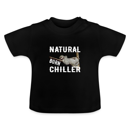 Faultier Natural born chiller lustiges Sloth - Baby T-Shirt