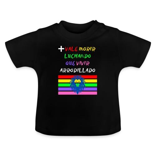 Mas Vale Morir Luchando - Camiseta bebé