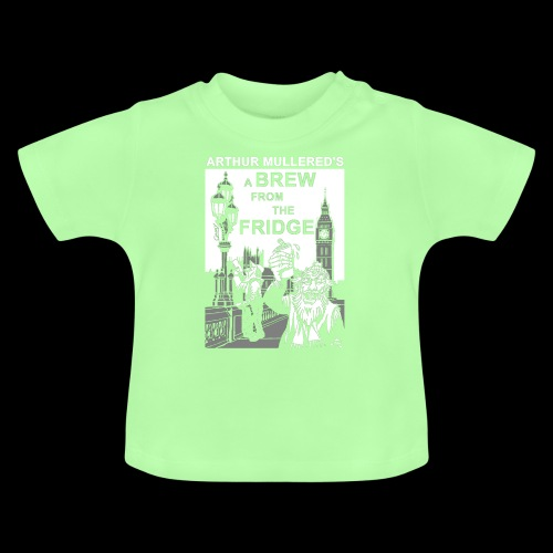 A Brew from the Fridge v1 - Baby T-Shirt