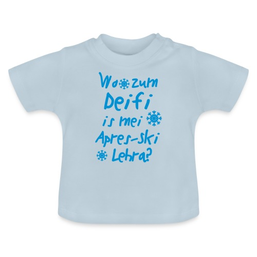 Wintershirt Wo zum Deifi is mei ApresSki Lehra? - Baby T-Shirt