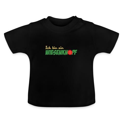 ich bin ein WIESENKNOPF - Baby T-Shirt