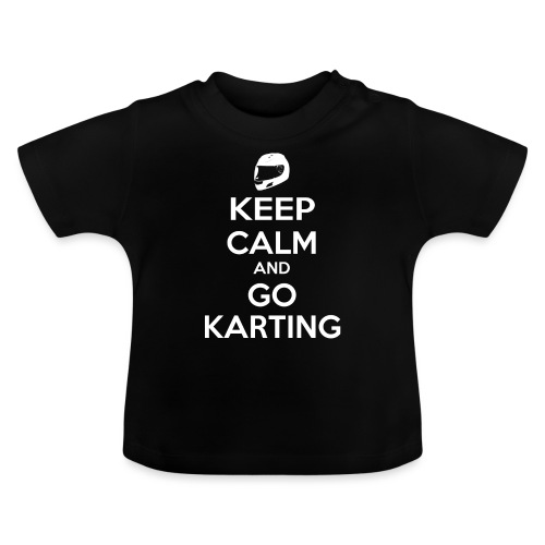 Keep Calm and Go Karting - Baby T-Shirt