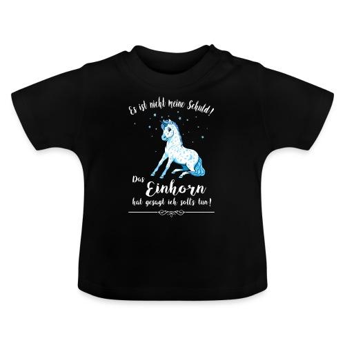 Das Einhorn ist Schuld - blau - Baby T-Shirt