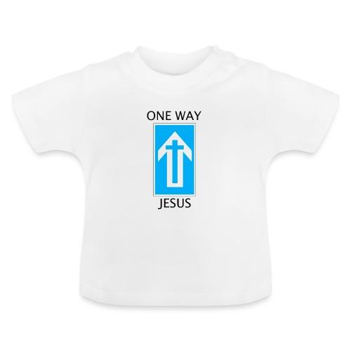 One Way, Jesus - Baby T-Shirt