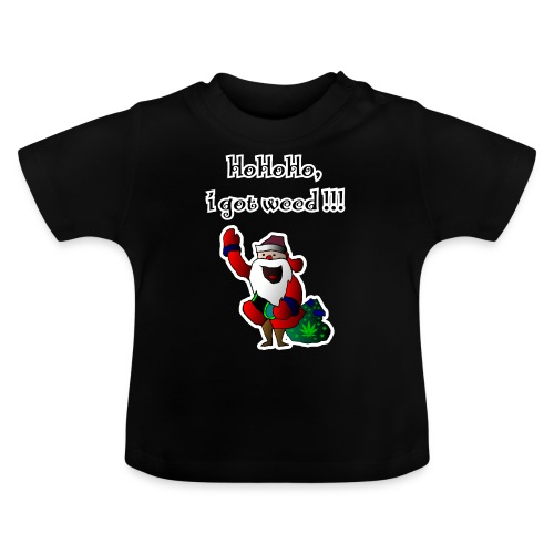 Weihnachtsmann HoHoHo, i got weed!!! Cannabis - Baby T-Shirt