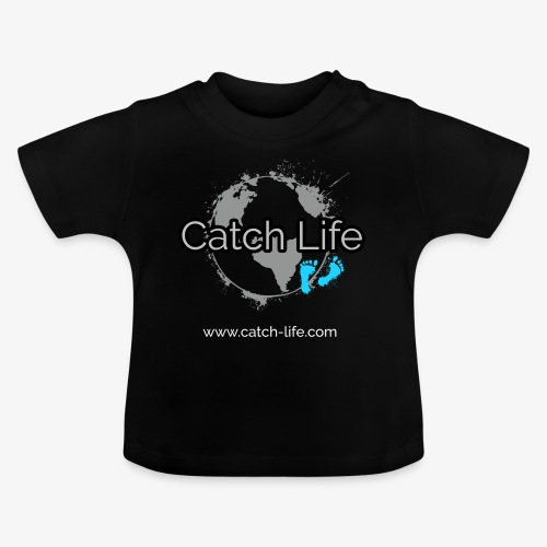 Catch Life Black - Baby T-Shirt