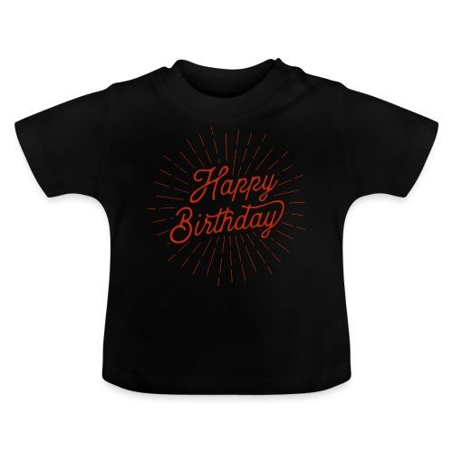 happy birthday - Baby T-Shirt
