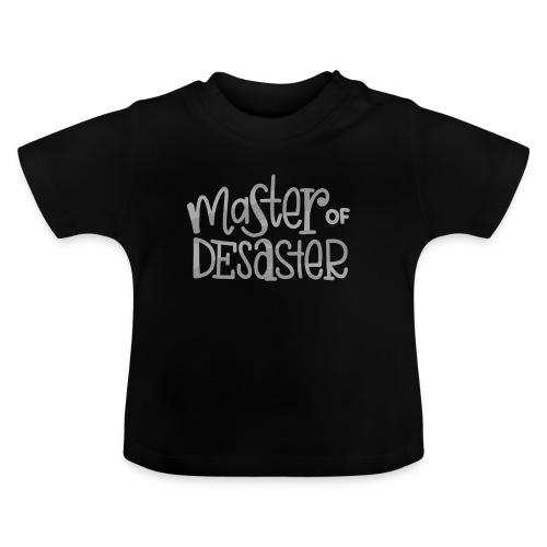Master of Desaster Schriftzug - Baby T-Shirt