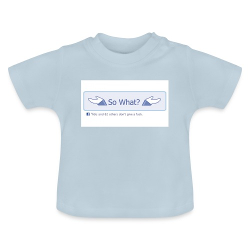 So What? - Baby T-Shirt