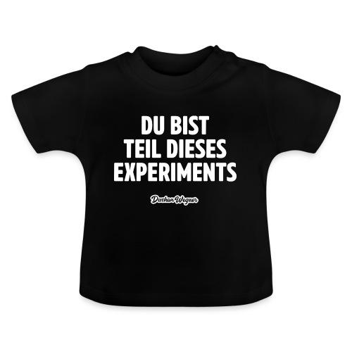 Du bist Teil dieses Experiments - Baby T-Shirt
