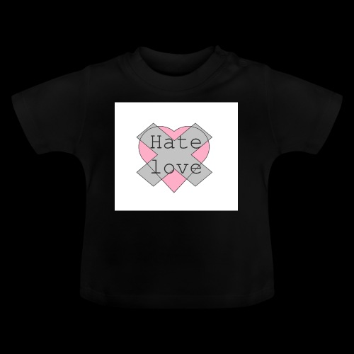 Hate love - Camiseta bebé