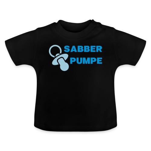 Sabberpumpe - Baby T-Shirt