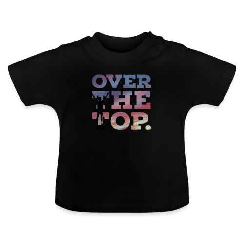 Over the top - Baby T-Shirt