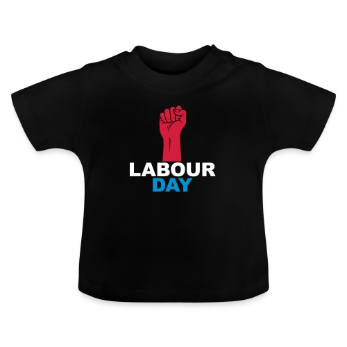 Labour day - Baby T-Shirt