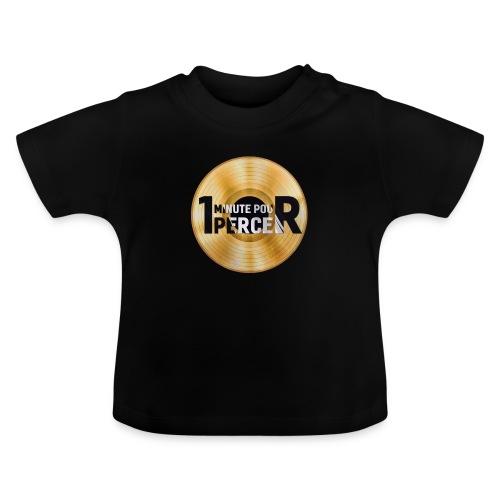 1 MINUTE POUR PERCER OFFICIEL - T-shirt Bébé