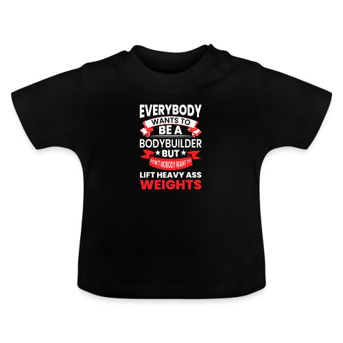 EVERYBODY WANTS TO - Baby T-Shirt