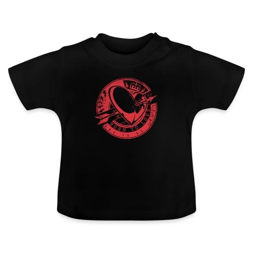 Born to love - Baby T-Shirt