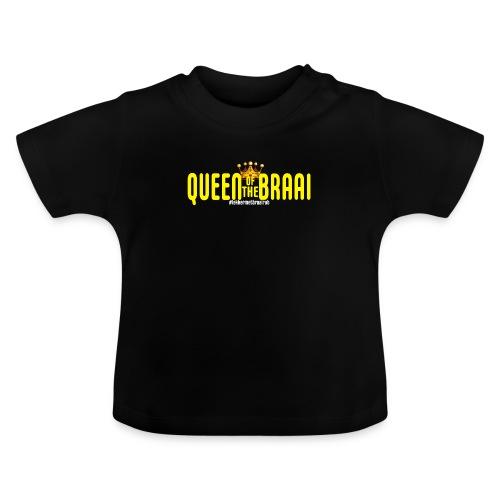QUEEN OF THE BRAAI - Baby T-shirt