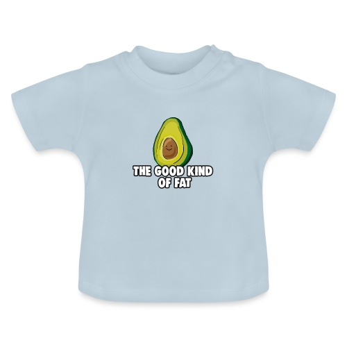 Avocado: The Good Kind of Fat - Baby T-Shirt