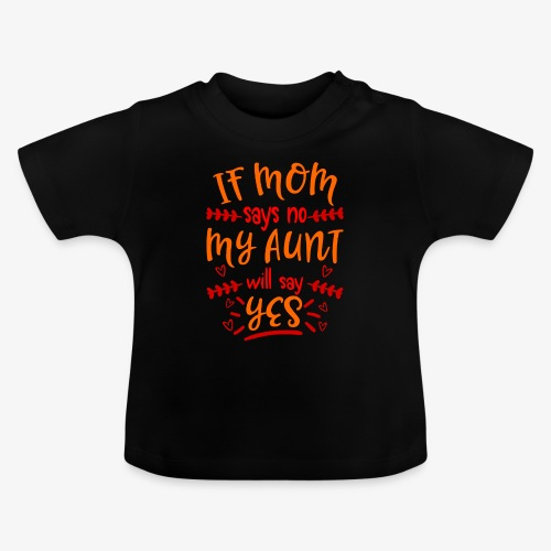 My Aunt will say Yes Coole Tante - Baby T-Shirt