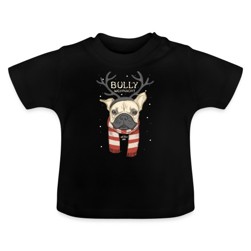 Bully Weihnacht - Baby T-Shirt