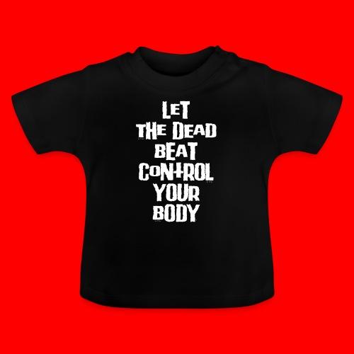 dead beat - Baby T-Shirt