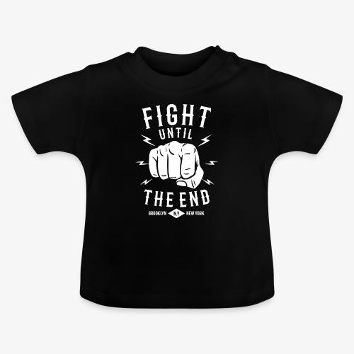Se battre jusqu'à la fin - T-shirt Bébé