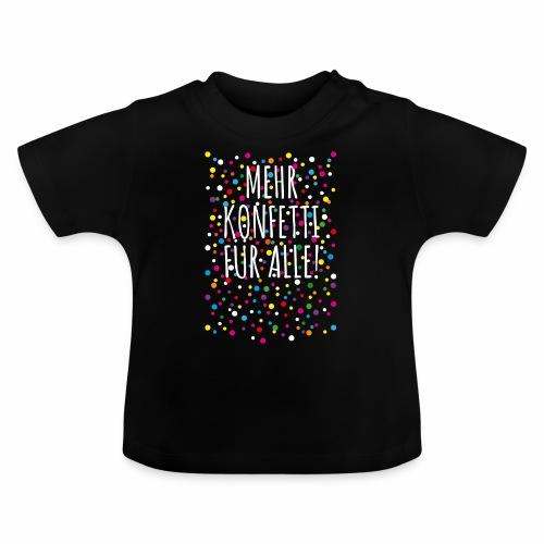 06 Mehr Konfetti für alle - Baby T-Shirt