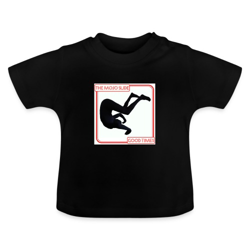 Good Times - Design 1 - Baby T-Shirt