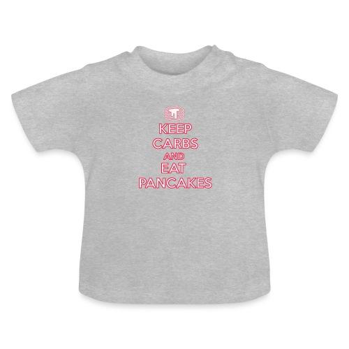 KEEP CARBS AND EAT PANCAKES - Maglietta per neonato