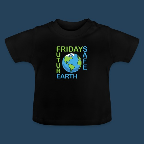 Safe Our Earth - Baby T-Shirt